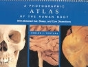 二手書《A Photographic Atlas of the Human Body: With Selected Cat, Sheep, and Cow Dissections》 R2Y ISBN:0471374873