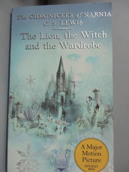【書寶二手書T5/原文小說_LHX】The Lion, the Witch and the Wardrobe_C. S.