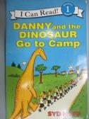 【書寶二手書T9/少年童書_XCX】Danny and the Dinosaur Go to Camp_Hoff, Sy