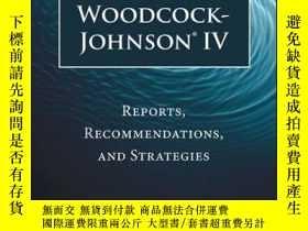 二手書博民逛書店Woodcock-Johnson罕見IV: Reports, Recommendations, and Strat