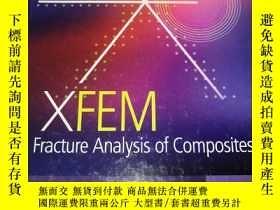 二手書博民逛書店XFEM罕見FRACTURE ANALYSIS OF COMPOSITES 復合材料XFEM斷裂分析 精裝16開奇