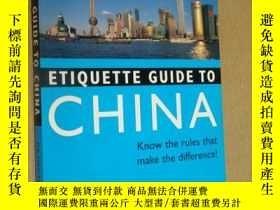 二手書博民逛書店Etiquette罕見Guide to China: Know the Rules That Make the D