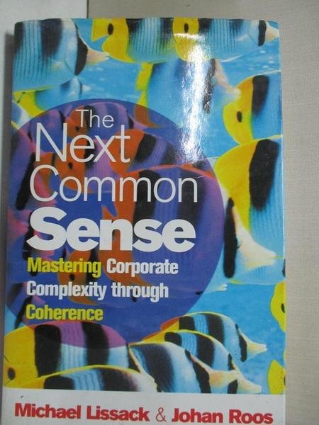 【書寶二手書T1/財經企管_JCI】The Next Common Sense: Mastering Corporate Complexity…