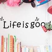 【BlueCat】美好生活LIFE IS GOOD黑色英文壁貼