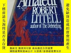 二手書博民逛書店THE罕見AMATEUR A NOVEL BY ROBERT LITTELLY266776 ROBERT LI