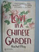 【書寶二手書T2/原文小說_MOL】Love in a Chinese Garden_Rachel May