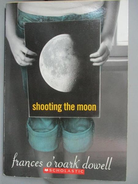 【書寶二手書T9/原文小說_HCO】Shooting the Moon_Frances O Roark Dowell