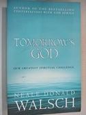 【書寶二手書T6/原文小說_CNB】Tomorrow s God: Our Greatest Spiritual Challenge_Neale Donald Walsch