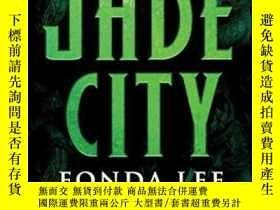 二手書博民逛書店Jade罕見CityY255174 Fonda Lee Orbi