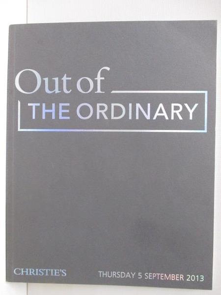 【書寶二手書T5/收藏_JSC】Christie s_Out of the Ordinary_2013/9/5