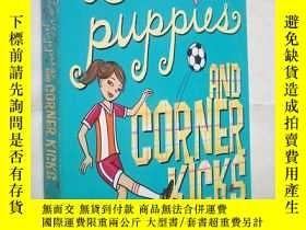 二手書博民逛書店Love罕見Puppies and Corner Kicks(原