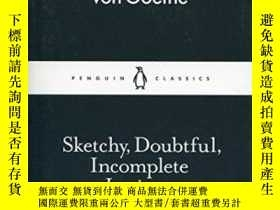 二手書博民逛書店Sketchy,doubtful,incomplete罕見JottingsY364682 Johann Wol