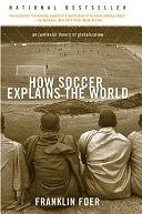 二手書博民逛書店《How Soccer Explains the World: An Unlikely Theory of Globalization》 R2Y ISBN:0060731427