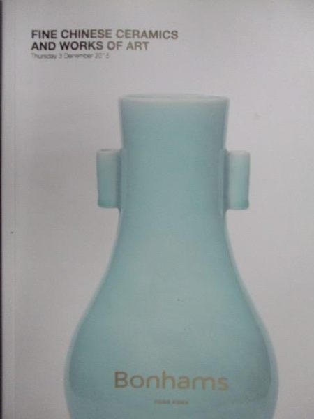 【書寶二手書T5/收藏_XAF】Bonhams_Fine Chinese Ceramics..Art_2015/12/3