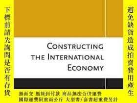 二手書博民逛書店Constructing罕見The International Economy-構建國際經濟Y436638 R