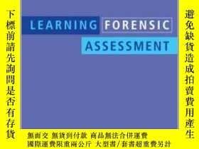 二手書博民逛書店Learning罕見Forensic Assessment-學習法醫評估Y361738 Ellen Jacks