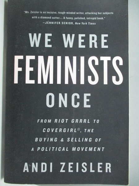 【書寶二手書T1/社會_ABA】We Were Feminists Once-From Riot Grrrl to..._Zeisler