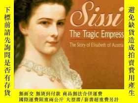 二手書博民逛書店Sissi,罕見The Tragic EmpressY364682 Ludwig Merkle F Bruck
