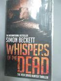 【書寶二手書T5/原文小說_LIX】Whispers of the Dead_Simon Beckett