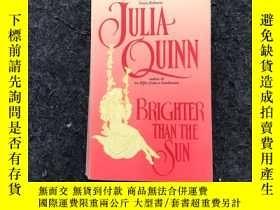 二手書博民逛書店BRIGHTER罕見THAN THE SUN(英文原版)Y236528 Julia Quinn Julia Q
