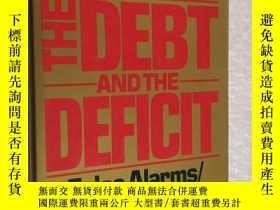 二手書博民逛書店The罕見Debt And The Deficit: False