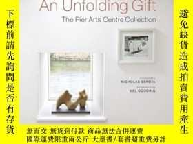 二手書博民逛書店An罕見Unfolding Gift: The Pier Arts CentreY237948 Nichola