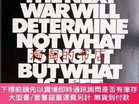 二手書博民逛書店THE罕見NEXT WAR DETERMINE NOT WHAT IS RIGHT BUT WHAT IS LEF