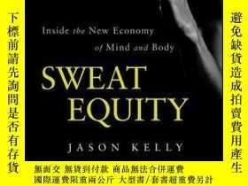 二手書博民逛書店Sweat罕見Equity: Inside the New Economy of Mind and BodyY