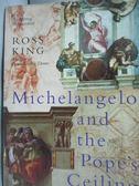 【書寶二手書T9/歷史_JFV】Michelangelo and the Pope s ceiling_Ross Kin