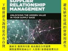 二手書博民逛書店Supplier罕見Relationship Management: Unlocking The Hidden V
