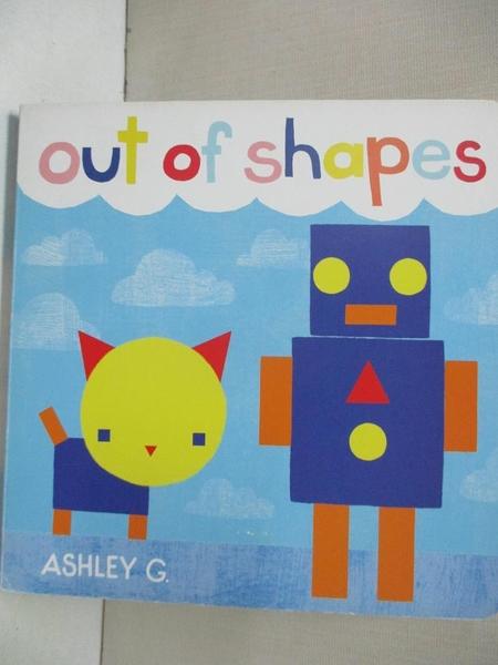 【書寶二手書T4/少年童書_H5H】Out of Shapes_G., Ashley