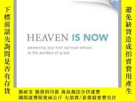 二手書博民逛書店Heaven罕見Is Now: Awakening Your Five Spiritual Senses to t