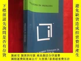 二手書博民逛書店Millions罕見in Mergers ( 小16开 ) 【详见图】Y5460 Toulmin Jr, Ha