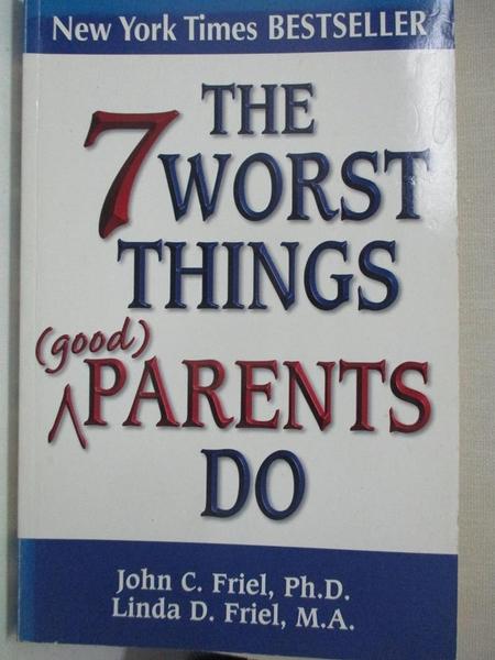 【書寶二手書T3/宗教_IT8】The 7 Worst Things Good Parents Do_Friel, John C./ Friel, Linda D.