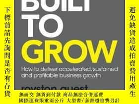 二手書博民逛書店Built罕見to Grow: How to deliver accelerated, sustained and