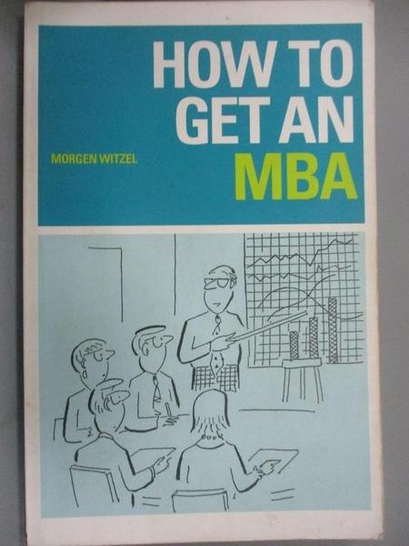 【書寶二手書T7/大學社科_G5D】How to Get an MBA_Witzel, Morgen