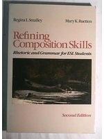 二手書博民逛書店《Refining Composition Skills: Rhetoric and Grammar for ESL Students》 R2Y ISBN:0024118206