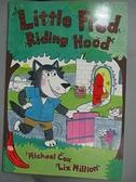 【書寶二手書T7/原文小說_BGW】Little Fred Riding Hood_Cox, Michael/ Millioin, Liz (ILT)