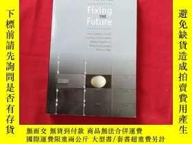 二手書博民逛書店Fixing罕見the FutureY179070 Fixing the Future Fixing the
