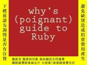 二手書博民逛書店Why s罕見(poignant) Guide To Ruby-為什麽是(辛酸的)Ruby指南Y436638