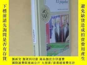 二手書博民逛書店西班牙文原版罕見陀思妥耶夫斯基 El jugador (Spanish Edition) (Hardcover)奇