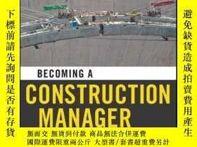 二手書博民逛書店Becoming罕見a Construction ManagerY410016 John J. McKeon,