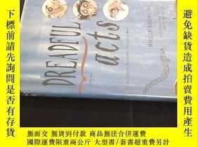 二手書博民逛書店DREADFUL罕見acts(毛邊本)Y12153