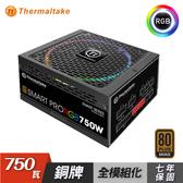 【Thermaltake 曜越】 Smart Pro RGB 750W 銅牌認證 全模組 電源供應器