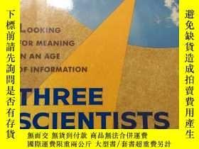 二手書博民逛書店Three罕見Scientists and Their Gods Looking for meaning in a