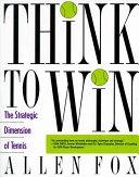 二手書博民逛書店 《Think to Win: Strategic Dimension of Tennis, The》 R2Y ISBN:0060982004│Harper Collins