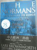 【書寶二手書T4/歷史_HHC】諾曼風雲:從蠻族到王族的三百年_拉爾斯.布朗沃思