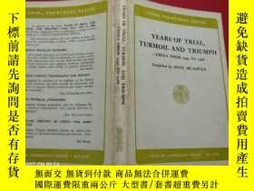 二手書博民逛書店Years罕見of Trial, Turmoil and Tri
