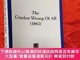 二手書博民逛書店The罕見Cruelest Wrong of All (1862) (小16開)【詳見圖】Y5460 Tins