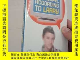 二手書博民逛書店THE罕見GOSPEL ACCORDING TO LARRY英文